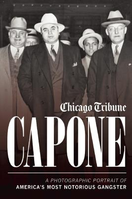 Capone By Chicago Tribune Staff (COR)/ Eig, Jonathan (INT)